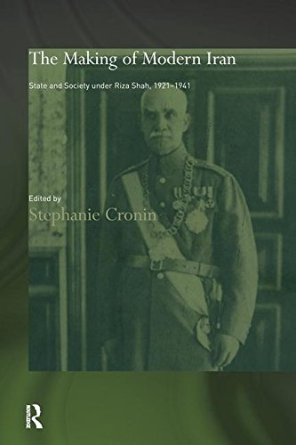 9781138149670: The Making of Modern Iran: State and Society under Riza Shah, 1921-1941 (Routledge/BIPS Persian Studies Series)