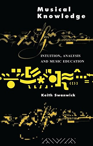 Musical Knowledge: Intuition, analysis and music education: SWANWICK, PROF KEITH; SWANWICK, KEITH