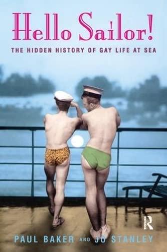 9781138151185: Hello Sailor!: The hidden history of gay life at sea