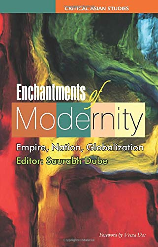 9781138151390: Enchantments of Modernity: Empire, Nation, Globalization (Critical Asian Studies)