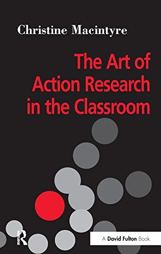9781138151727: The Art of Action Research in the Classroom