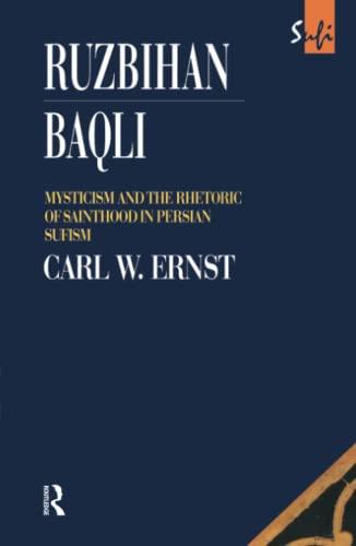 9781138153745: Ruzbihan Baqli: Mysticism and the Rhetoric of Sainthood in Persian Sufism (Routledge Sufi Series)