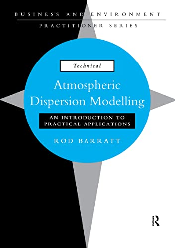 9781138157248: Atmospheric Dispersion Modelling: An Introduction to Practical Applications (Business and the Environment Practitioner Series)