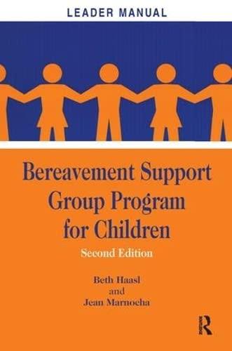 Bereavement Support Group Program for Children: Leader: HAASL, BETH; MARNOCHA,