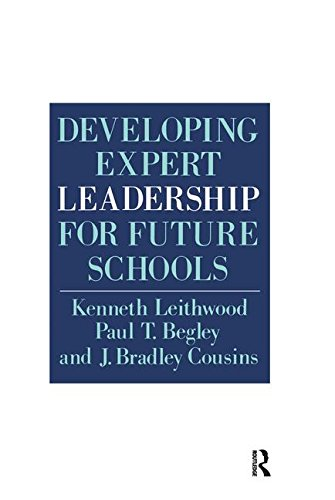 Developing Expert Leadership For Future Schools: LEITHWOOD, KENNETH; BEGLEY,