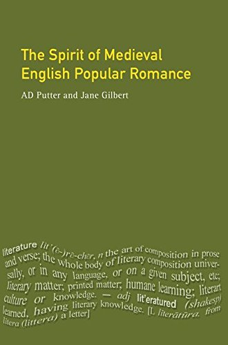 The Spirit of Medieval English Popular Romance: PUTTER, AD; GILBERT,