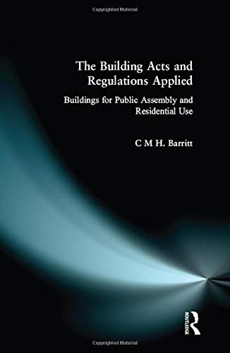 9781138159518: The Building Acts and Regulations Applied: Buildings for Public Assembly and Residential Use