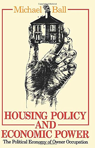 9781138160453: Housing Policy and Economic Power: The Political Economy of Owner Occupation
