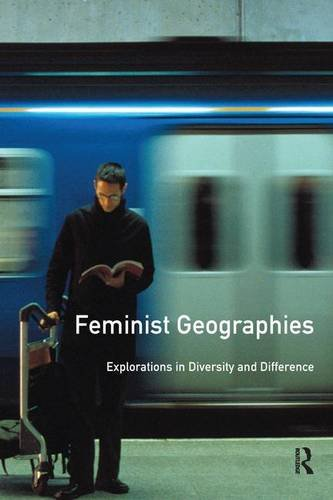 9781138161023: Feminist Geographies: Explorations in Diversity and Difference