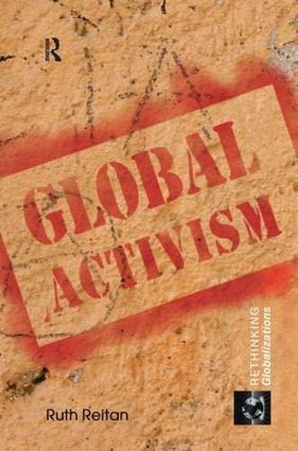 9781138161030: Global Activism (Rethinking Globalizations)
