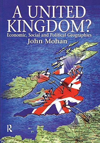 9781138161665: A United Kingdom?: Economic, Social and Political Geographies (Hodder Arnold Publication)