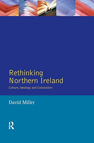 9781138162860: Rethinking Northern Ireland: Culture, Ideology and Colonialism