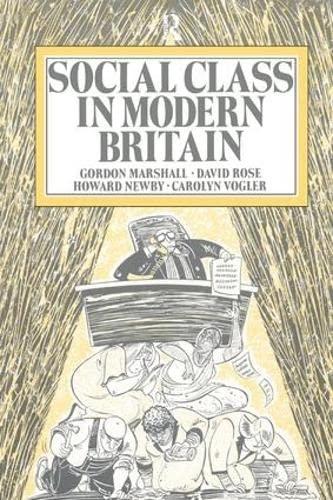 9781138163041: Social Class in Modern Britain