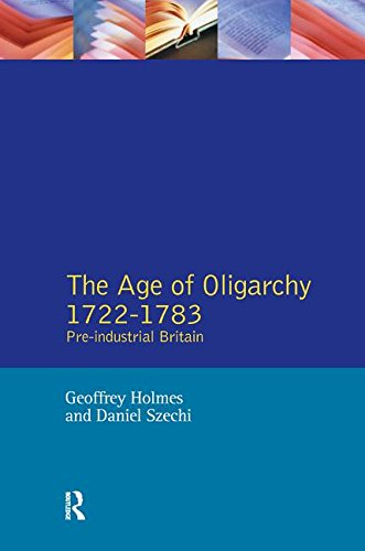 9781138163232: The Age of Oligarchy: Pre-Industrial Britain 1722-1783 (Foundations of Modern Britain)