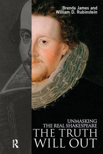 9781138164697: The Truth Will Out: Unmasking the Real Shakespeare