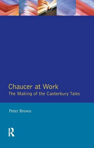 9781138164895: Chaucer at Work: The Making of The Canterbury Tales