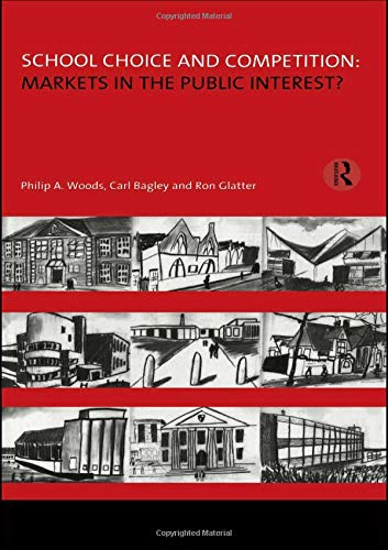 9781138166899: School Choice and Competition: Markets in the Public Interest? (Educational Management)