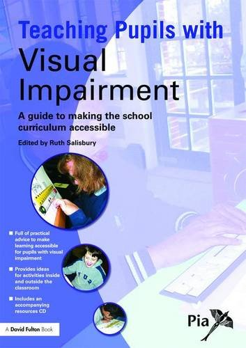 9781138167766: Teaching Pupils with Visual Impairment: A Guide to Making the School Curriculum Accessible (Access and Achievement)
