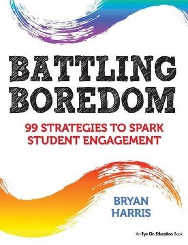 9781138167803: Battling Boredom: 99 Strategies to Spark Student Engagement
