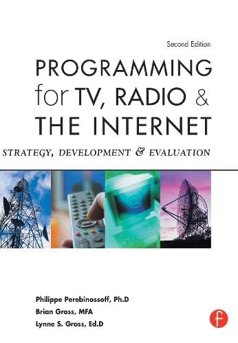 9781138167889: Programming for TV, Radio & The Internet: Strategy, Development & Evaluation