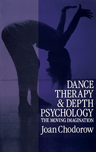 9781138167896: Dance Therapy and Depth Psychology: The Moving Imagination