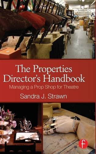 9781138167957: The Properties Director's Handbook: Managing a Prop Shop for Theatre
