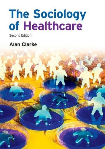 9781138168091: The Sociology of Healthcare