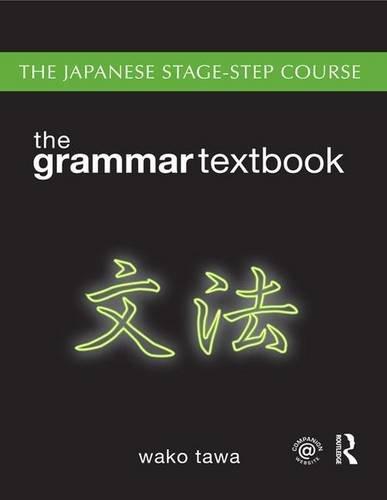 9781138168138: Japanese Stage-Step Course: Grammar Textbook: Grammar-Reference