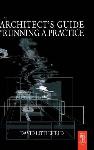 The Architect's Guide to Running a Practice: LITTLEFIELD, DAVID