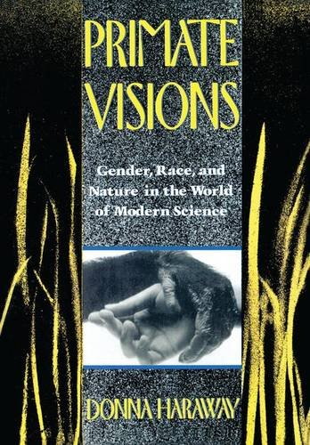 9781138168381: Primate Visions: Gender, Race, and Nature in the World of Modern Science