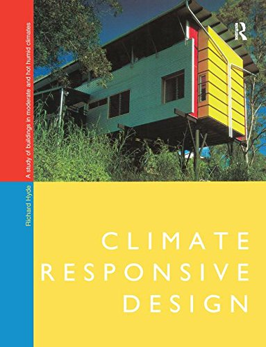 9781138168442: Climate Responsive Design: A Study of Buildings in Moderate and Hot Humid Climates