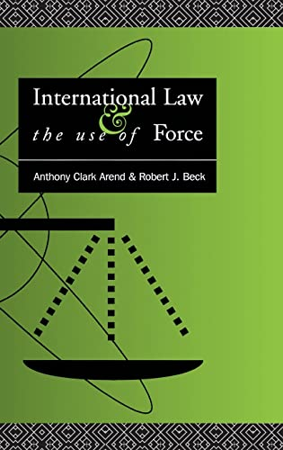 9781138168879: International Law and the Use of Force: Beyond the U.N. Charter Paradigm