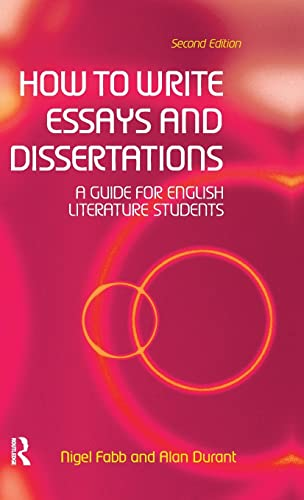 9781138169029: How to Write Essays and Dissertations: A Guide for English Literature Students