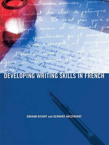 Developing Writing Skills in French: Graham Bishop