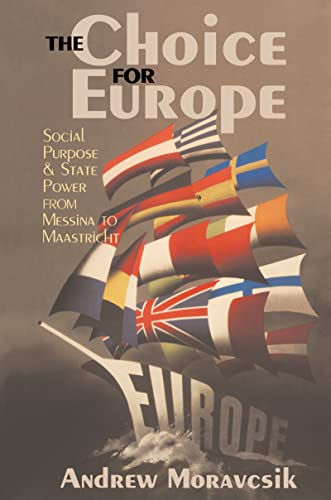 9781138169913: The Choice for Europe: Social Purpose and State Power from Messina to Maastricht