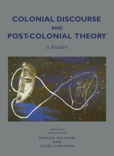 9781138170032: Colonial Discourse and Post-Colonial Theory: A Reader