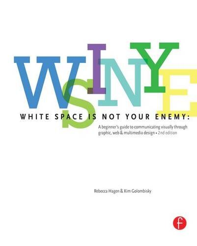 9781138170278: White Space is Not Your Enemy: A Beginner's Guide to Communicating Visually through Graphic, Web & Multimedia Design