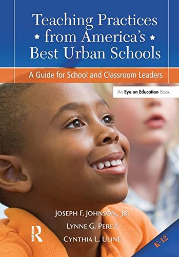 9781138170377: Teaching Practices from America's Best Urban Schools: A Guide for School and Classroom Leaders