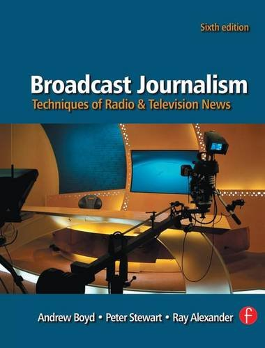 9781138170674: Broadcast Journalism: Techniques of Radio and Television News