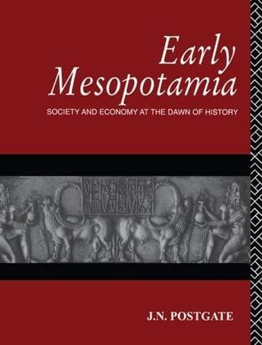 9781138170766: Early Mesopotamia: Society and Economy at the Dawn of History