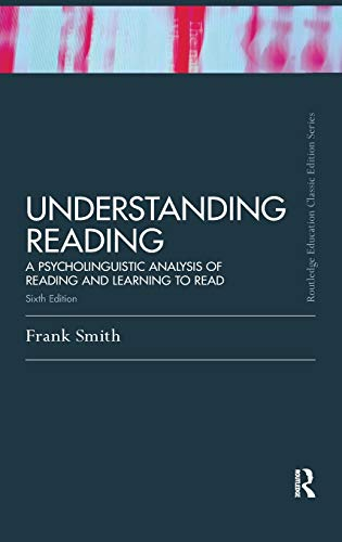 9781138170902: Understanding Reading: A Psycholinguistic Analysis of Reading and Learning to Read, Sixth Edition