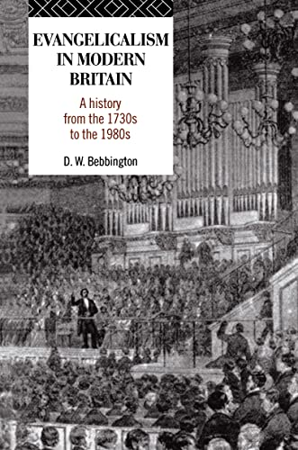 9781138171169: Evangelicalism in Modern Britain: A History from the 1730s to the 1980s