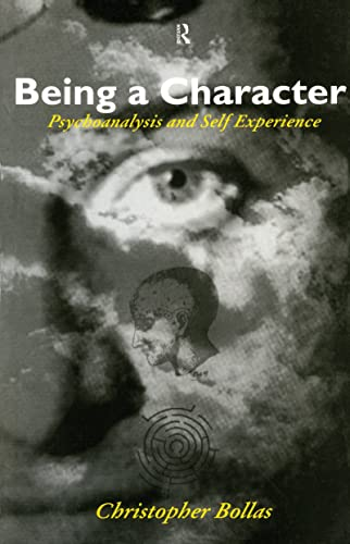 9781138171251: Being a Character: Psychoanalysis and Self Experience