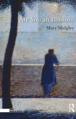 Are You an Illusion? (Heretics) (Hardcover): Mary Midgley
