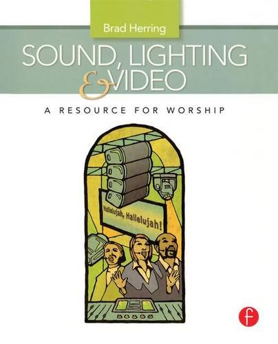 9781138171367: Sound, Lighting and Video: A Resource for Worship