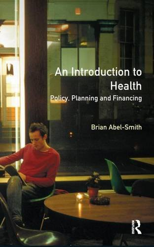 9781138172999: An Introduction To Health: Policy, Planning and Financing