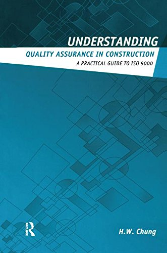 9781138173163: Understanding Quality Assurance in Construction: A Practical Guide to ISO 9000 for Contractors (Understanding Construction)