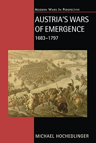 9781138173613: Austria's Wars of Emergence, 1683-1797 (Modern Wars In Perspective)