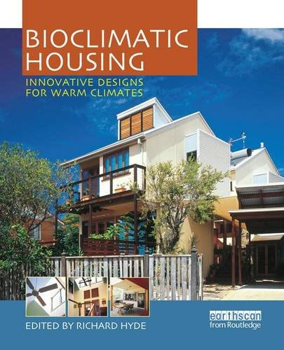 9781138173682: Bioclimatic Housing: Innovative Designs for Warm Climates