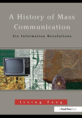 9781138173743: A History of Mass Communication: Six Information Revolutions